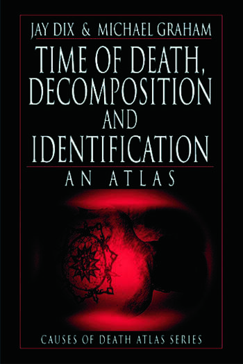Time of Death, Decomposition and Identification An Atlas book cover