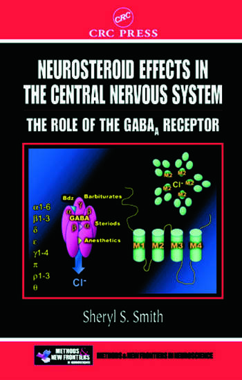 Neurosteroid Effects in the Central Nervous System The Role of the GABA-A Receptor book cover