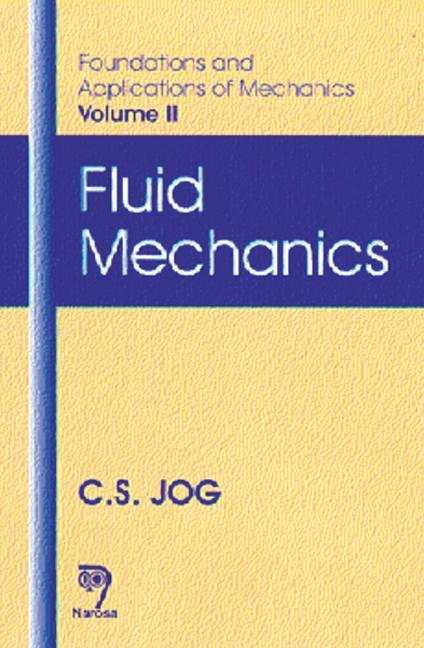 Foundations and Applications of Mechanics Fluid Mechanics, Volume II book cover