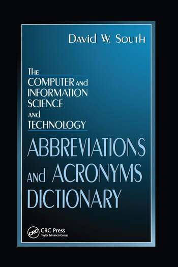 The Computer and Information Science and Technology Abbreviations and Acronyms Dictionary book cover