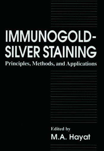Immunogold-Silver Staining Principles, Methods, and Applications book cover
