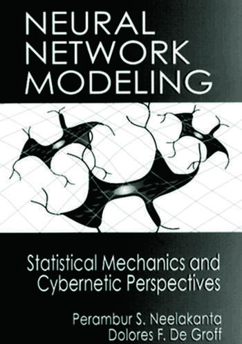 Neural Network Modeling Statistical Mechanics and Cybernetic Perspectives book cover