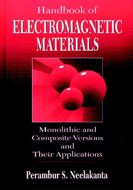 Handbook of Electromagnetic Materials Monolithic and Composite Versions and Their Applications book cover