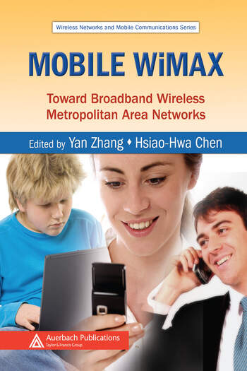 Mobile WiMAX Toward Broadband Wireless Metropolitan Area Networks book cover