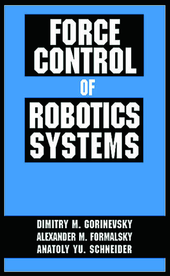 Force Control of Robotics Systems book cover