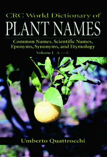 CRC World Dictionary of Plant Names Common Names, Scientific Names, Eponyms, Synonyms, and Etymology book cover