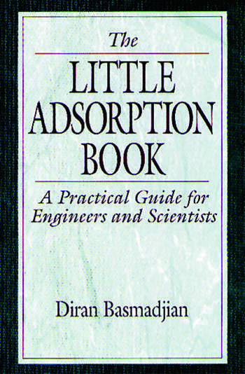 The Little Adsorption Book A Practical Guide for Engineers and Scientists book cover