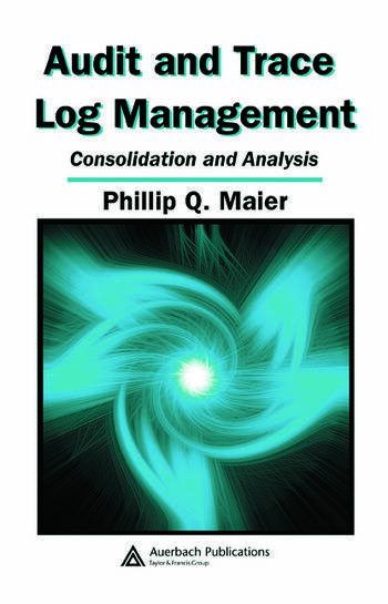 Audit and Trace Log Management Consolidation and Analysis book cover