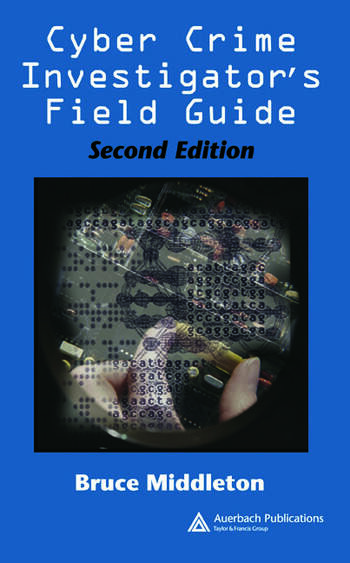 Cyber Crime Investigator's Field Guide, Second Edition book cover