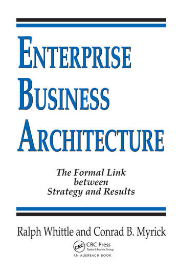 Enterprise Business Architecture The Formal Link between Strategy and Results book cover