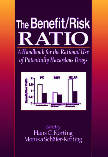 The Benefit/Risk Ratio A Handbook for the Rational Use of Potentially Hazardous Drugs book cover