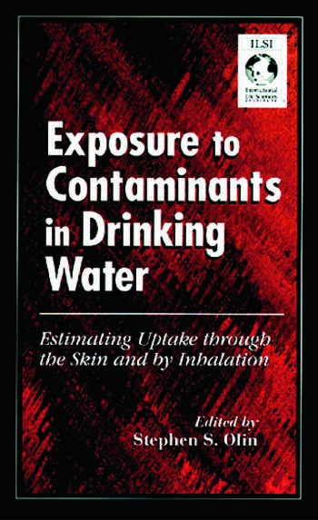 Exposure to Contaminants in Drinking Water Estimating Uptake through the Skin and by Inhalation book cover