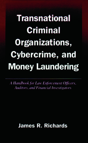 Transnational Criminal Organizations, Cybercrime, and Money Laundering A Handbook for Law Enforcement Officers, Auditors, and Financial Investigators book cover