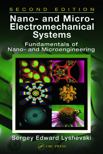 Nano- and Micro-Electromechanical Systems Fundamentals of Nano- and Microengineering, Second Edition book cover