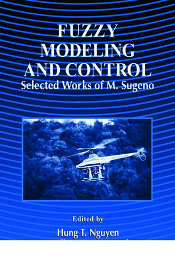 Fuzzy Modeling and Control Selected Works of Sugeno book cover