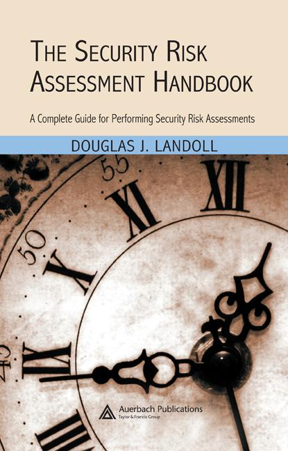The Security Risk Assessment Handbook A Complete Guide for Performing Security Risk Assessments book cover