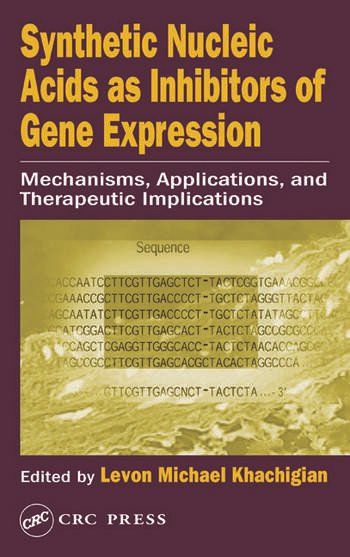 Synthetic Nucleic Acids as Inhibitors of Gene Expression Mechanisms, Applications, and Therapeutic Implications book cover
