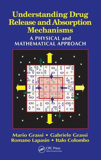 Understanding Drug Release and Absorption Mechanisms A Physical and Mathematical Approach book cover