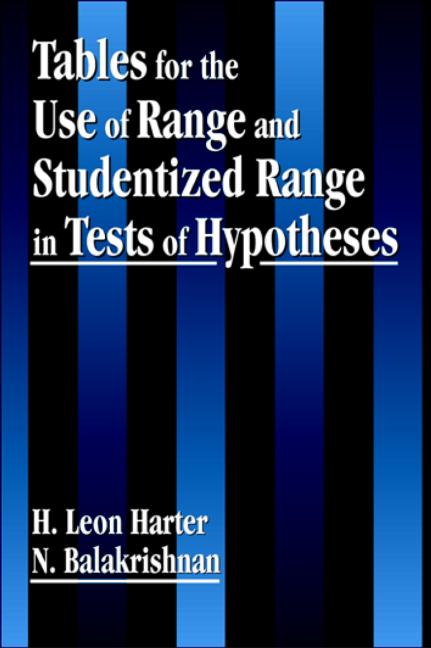 Tables for the Use of Range and Studentized Range in Tests of Hypotheses book cover