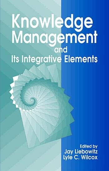 Knowledge Management and its Integrative Elements book cover