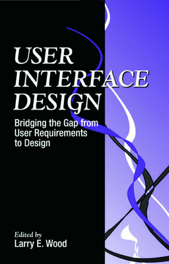 User Interface Design Bridging the Gap from User Requirements to Design book cover
