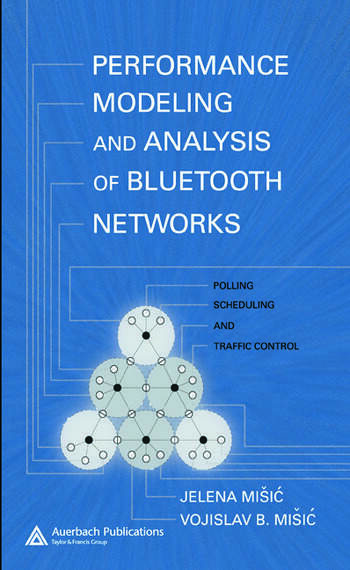 Performance Modeling and Analysis of Bluetooth Networks Polling, Scheduling, and Traffic Control book cover