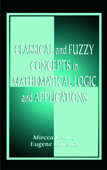Classical and Fuzzy Concepts in Mathematical Logic and Applications, Professional Version book cover