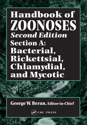 Handbook of Zoonoses, Second Edition, Section A Bacterial, Rickettsial, Chlamydial, and Mycotic Zoonoses book cover