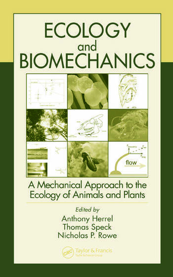 Ecology and Biomechanics A Mechanical Approach to the Ecology of Animals and Plants book cover