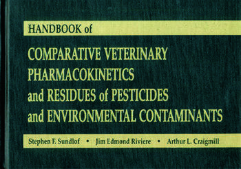 Handbook of Comparative Veterinary Pharmacokinetics and Residues of Pesticides and Environmental Contaminants book cover