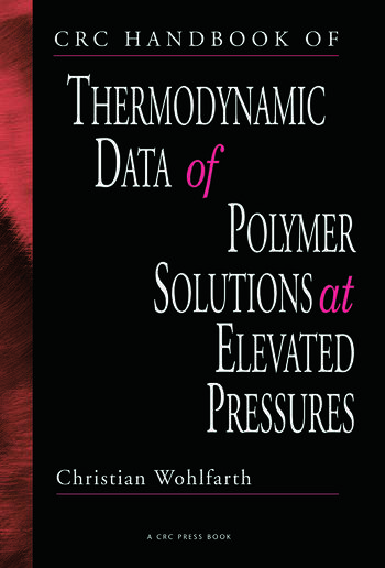 CRC Handbook of Thermodynamic Data of Polymer Solutions at Elevated Pressures book cover