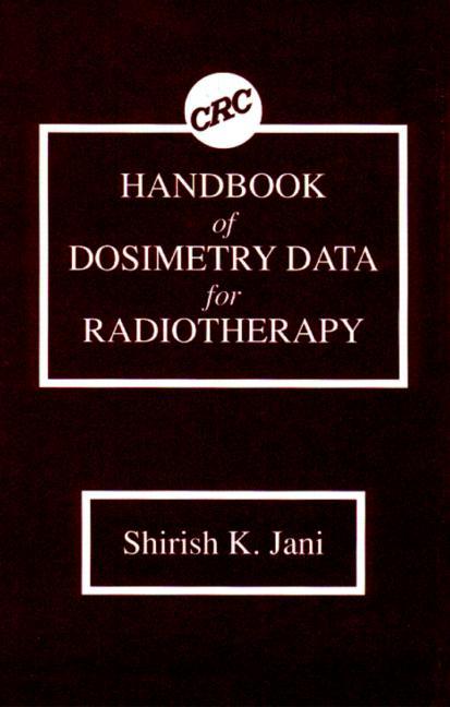 Handbook of Dosimetry Data for Radiotherapy book cover