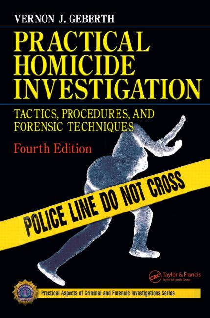 Practical Homicide Investigation Tactics, Procedures, and Forensic Techniques, Fourth Edition book cover