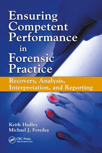 Ensuring Competent Performance in Forensic Practice Recovery, Analysis, Interpretation, and Reporting book cover
