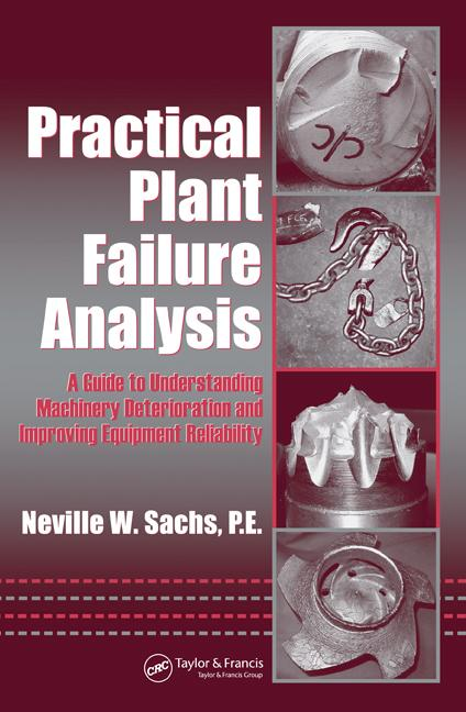 Practical Plant Failure Analysis A Guide to Understanding Machinery Deterioration and Improving Equipment Reliability book cover