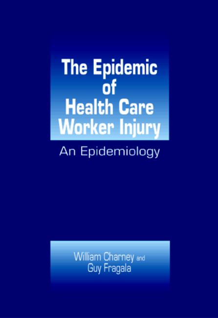 The Epidemic of Health Care Worker Injury An Epidemiology book cover