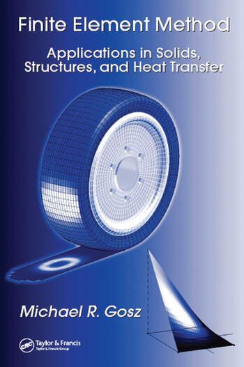 Finite Element Method Applications in Solids, Structures, and Heat Transfer book cover