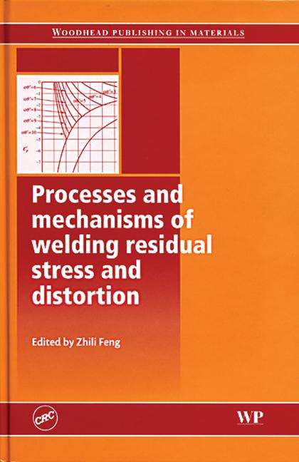 Processes and mechanisms of welding residual stress and distortion book cover