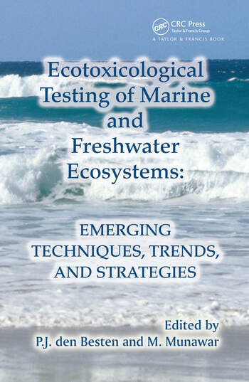 Ecotoxicological Testing of Marine and Freshwater Ecosystems Emerging Techniques, Trends and Strategies book cover