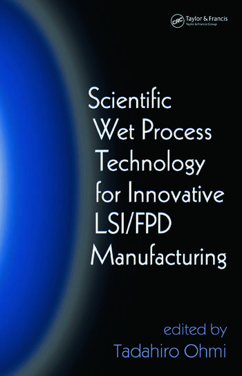 Scientific Wet Process Technology for Innovative LSI/FPD Manufacturing book cover