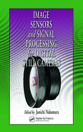 Image Sensors and Signal Processing for Digital Still Cameras book cover