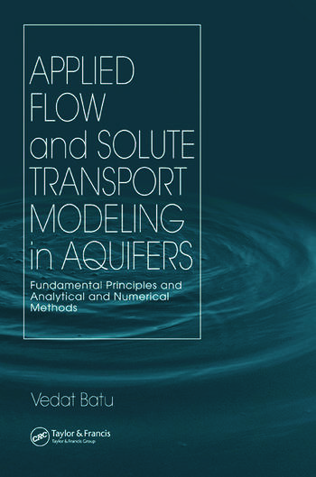 Applied Flow and Solute Transport Modeling in Aquifers Fundamental Principles and Analytical and Numerical Methods book cover