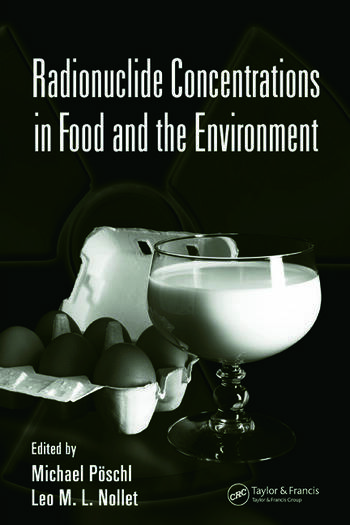 Radionuclide Concentrations in Food and the Environment book cover