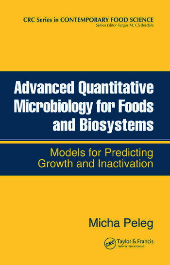 Advanced Quantitative Microbiology for Foods and Biosystems Models for Predicting Growth and Inactivation book cover