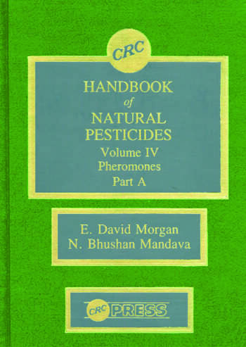 Handbook of Natural Pesticides Pheromono, Part A, Volume IV book cover