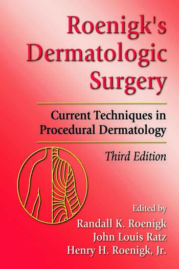Roenigk's Dermatologic Surgery Current Techniques in Procedural Dermatology book cover