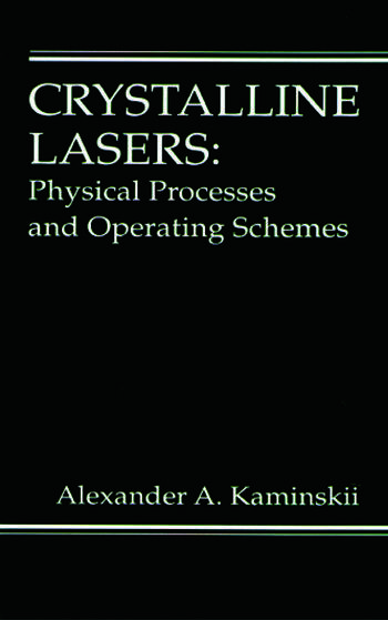 Crystalline Lasers Physical Processes and Operating Schemes book cover
