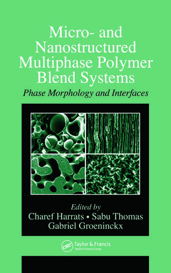 Micro- and Nanostructured Multiphase Polymer Blend Systems Phase Morphology and Interfaces book cover