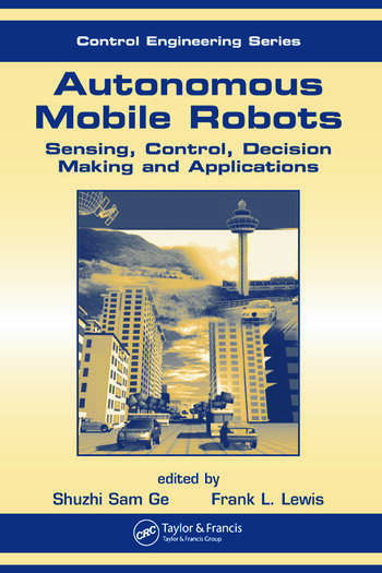 Autonomous Mobile Robots Sensing, Control, Decision Making and Applications book cover