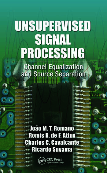 Unsupervised Signal Processing Channel Equalization and Source Separation book cover